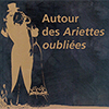Autour des Ariettes oubli&eacute;es